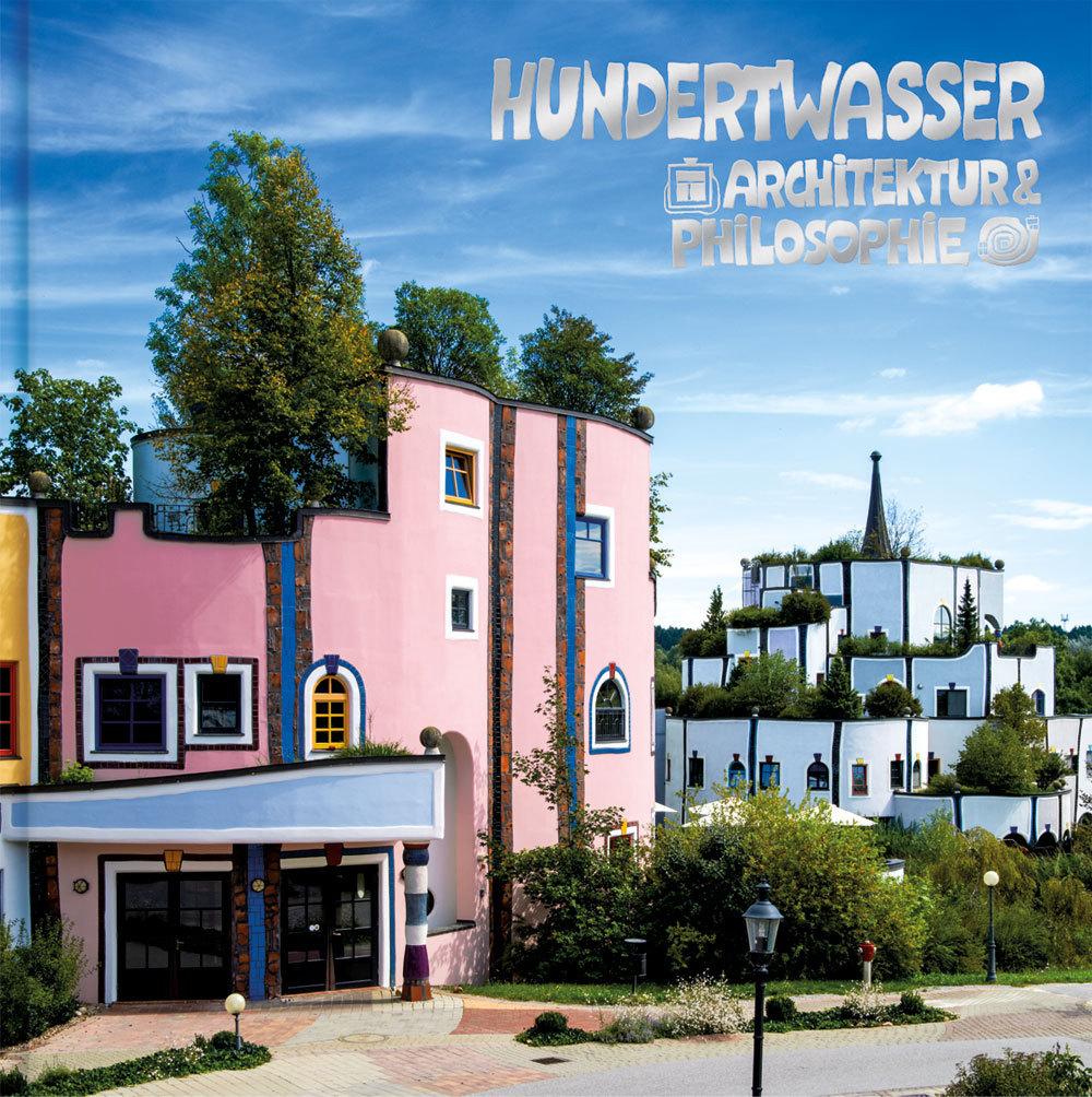 Hundertwasser buch architektur philosophie bad blumau for Hundertwasser architektur