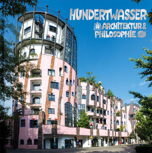 Hundertwasser Architecture & Philosophy - The Green Citadel
