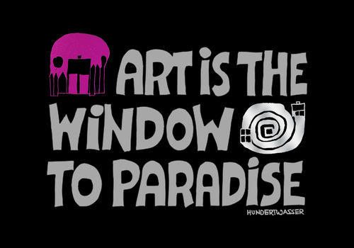 ART IS THE WINDOW TO PARADISE